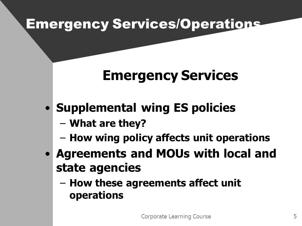 Corporate Learning Course6 Emergency Services Description of organizations –Air Force Rescue Coordination Center (AFRCC) –Air Force National Security and Emergency Preparedness Office (AFNSEP) What they do How they interact with wing to perform the missions Emergency Services/Operations