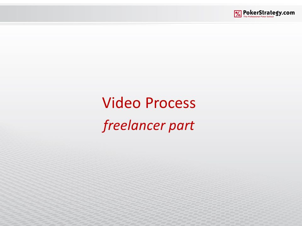 Video Process freelancer part