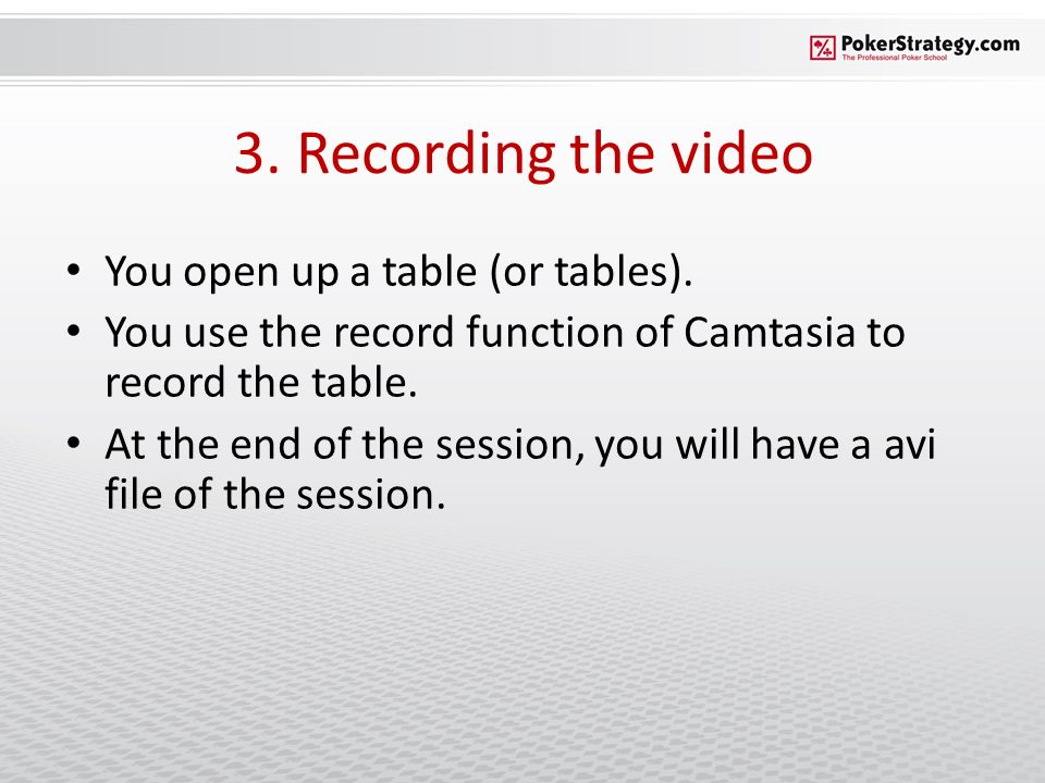 3. Recording the video You open up a table (or tables). You use the record function of Camtasia to record the table. At the end of the session, you wi