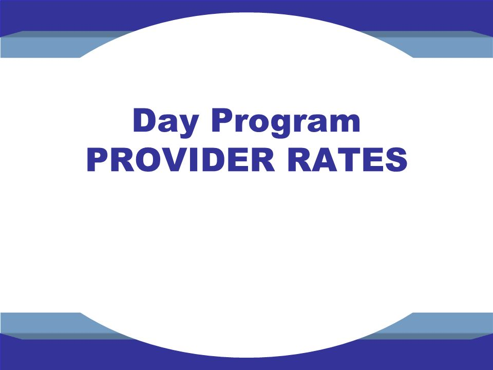 Day Program PROVIDER RATES