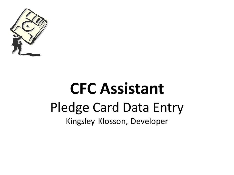 CFC Assistant Pledge Card Data Entry Kingsley Klosson, Developer