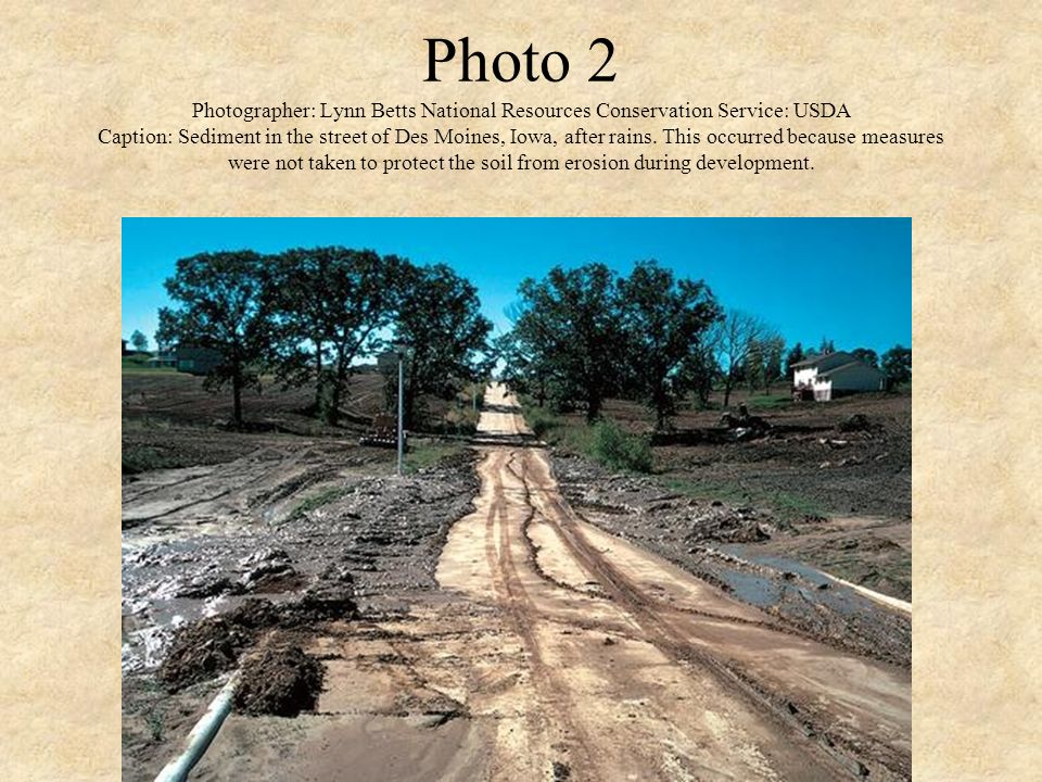 Photo 2 Photographer: Lynn Betts National Resources Conservation Service: USDA Caption: Sediment in the street of Des Moines, Iowa, after rains. This