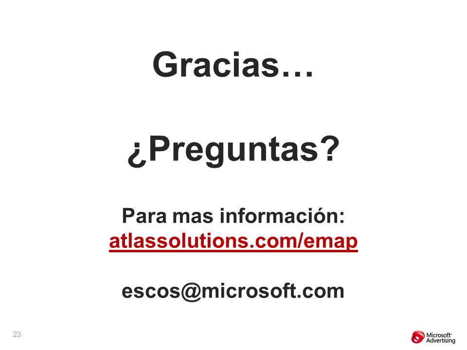 23 Gracias… ¿Preguntas Para mas información: atlassolutions.com/emap escos@microsoft.com