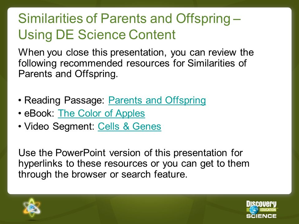 Similarities of Parents and Offspring – Instructional Ideas Place students in groups of three.