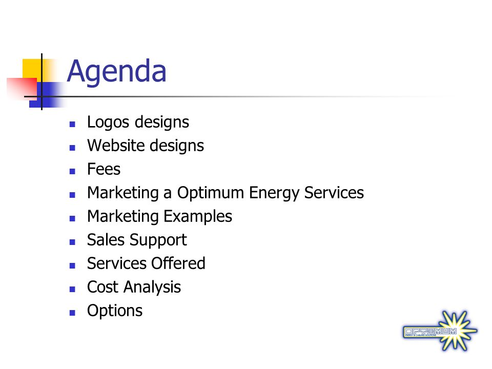 Agenda Logos designs Website designs Fees Marketing a Optimum Energy Services Marketing Examples Sales Support Services Offered Cost Analysis Options