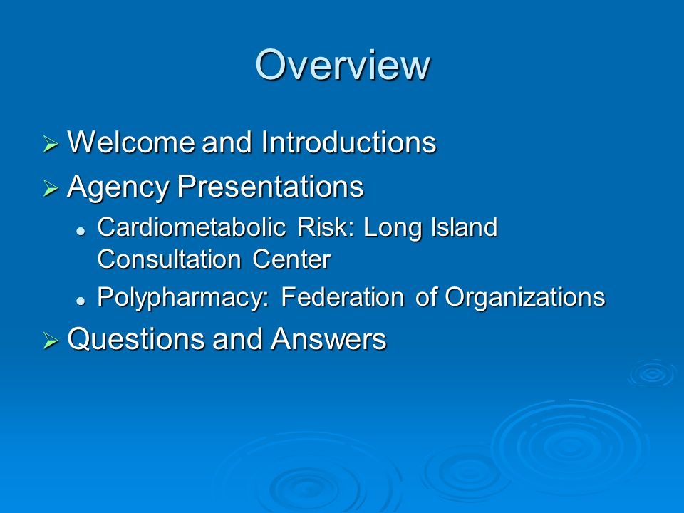 Overview Welcome and Introductions Welcome and Introductions Agency Presentations Agency Presentations Cardiometabolic Risk: Long Island Consultation