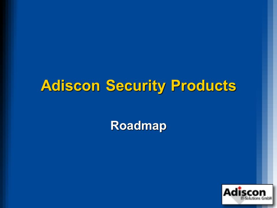 Adiscon Security Products Roadmap