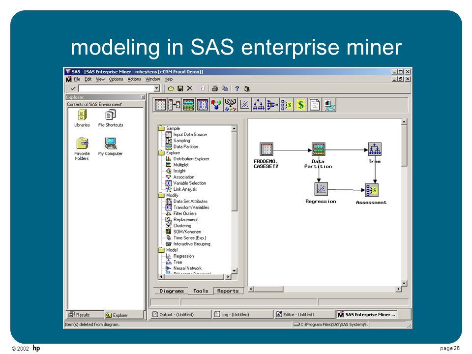 © 2002 page 25 modeling in SAS enterprise miner