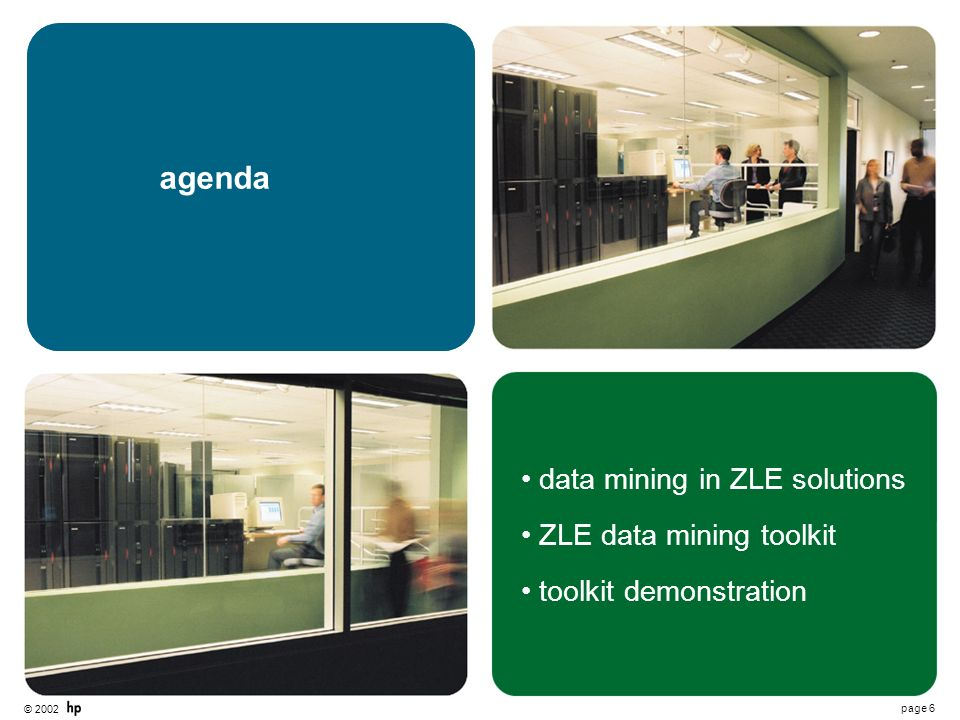 © 2002 page 6 agenda data mining in ZLE solutions ZLE data mining toolkit toolkit demonstration agenda