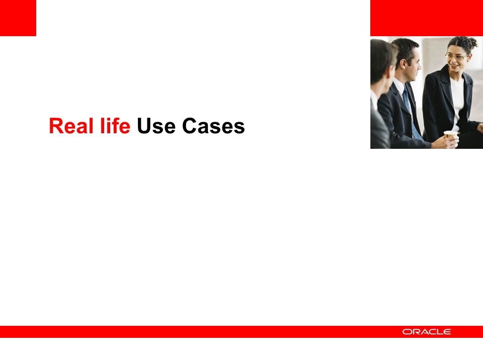 Real life Use Cases