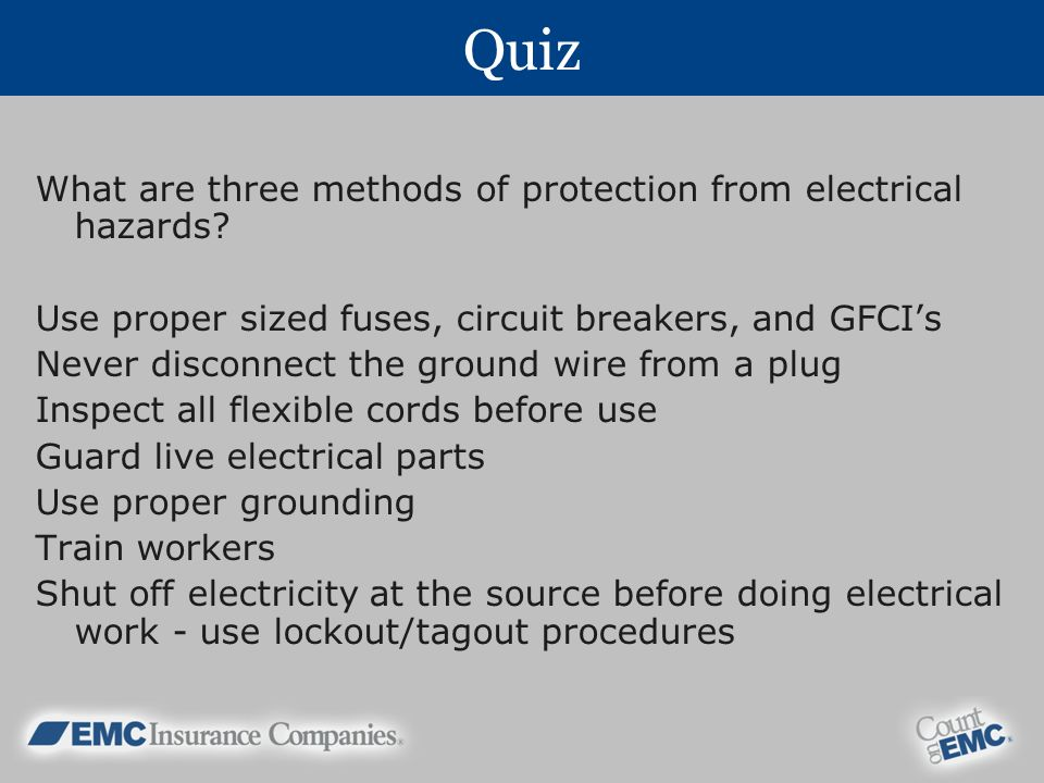 Quiz What are three methods of protection from electrical hazards.