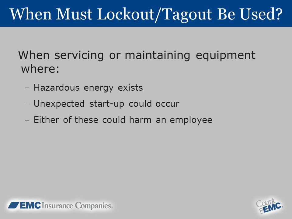When Must Lockout/Tagout Be Used.