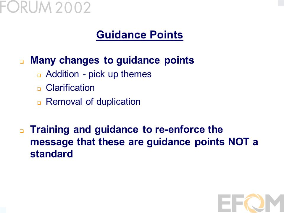 Guidance Points Many changes to guidance points Addition - pick up themes Clarification Removal of duplication Training and guidance to re-enforce the