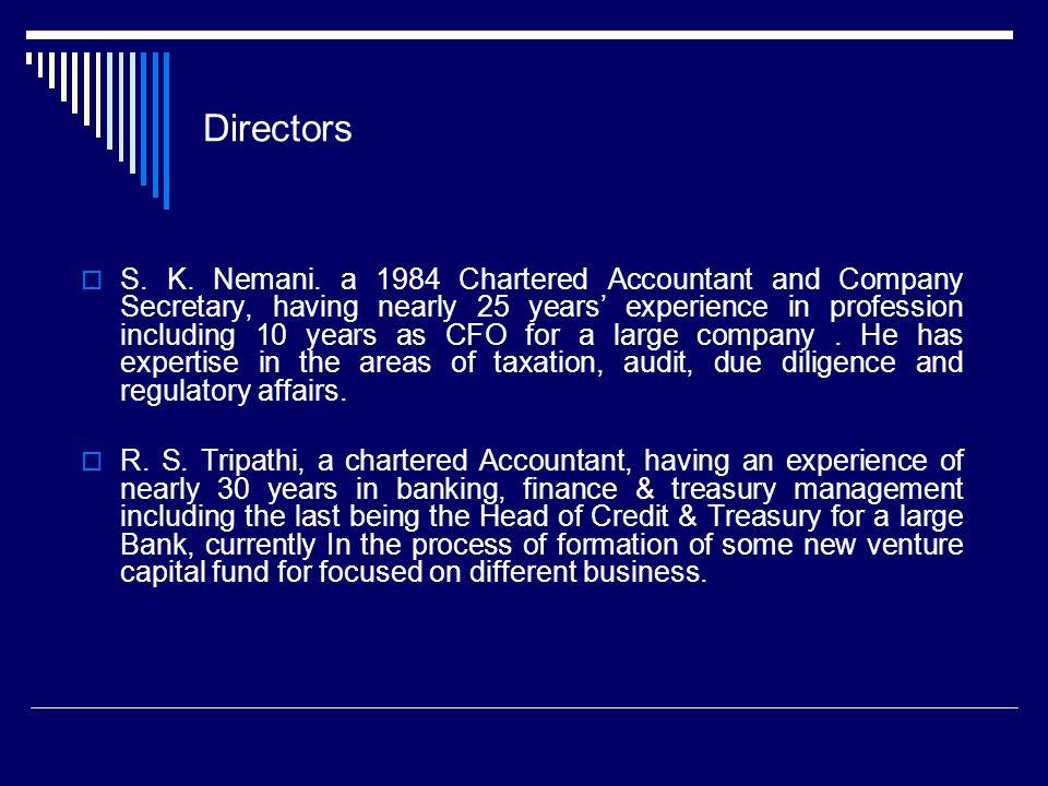 Directors S. K. Nemani.