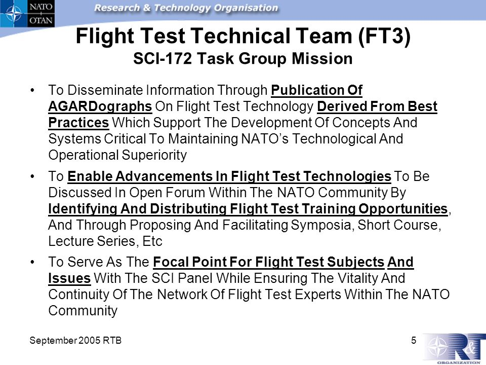 September 2005 RTB 5 Flight Test Technical Team (FT3) SCI-172 Task Group Mission To Disseminate Information Through Publication Of AGARDographs On Fli