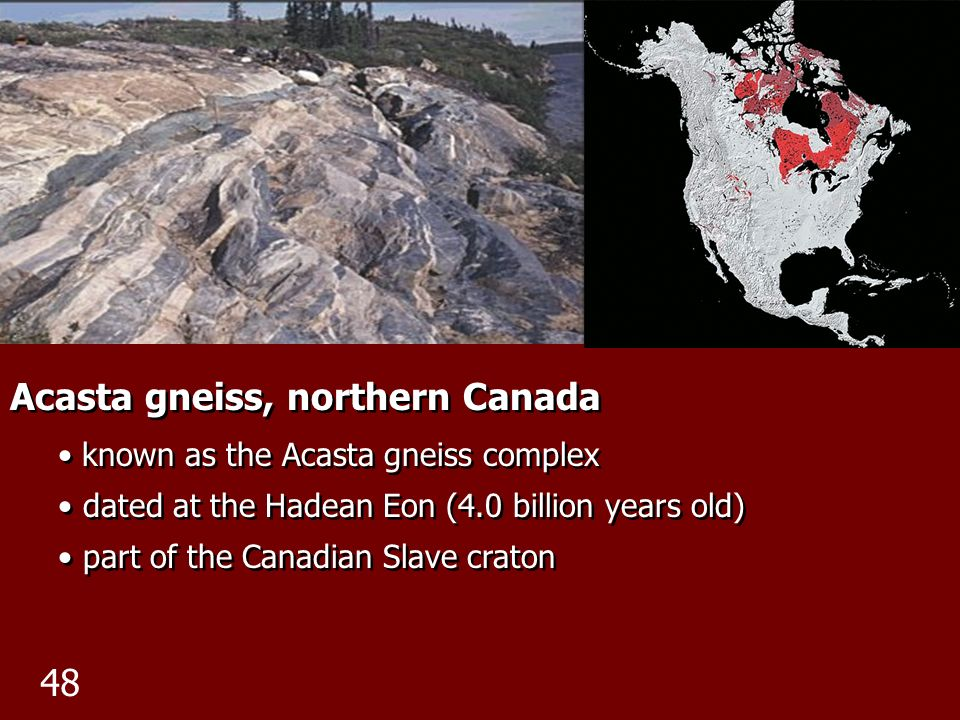 Acasta gneiss, northern Canada known as the Acasta gneiss complex dated at the Hadean Eon (4.0 billion years old) part of the Canadian Slave craton Ac