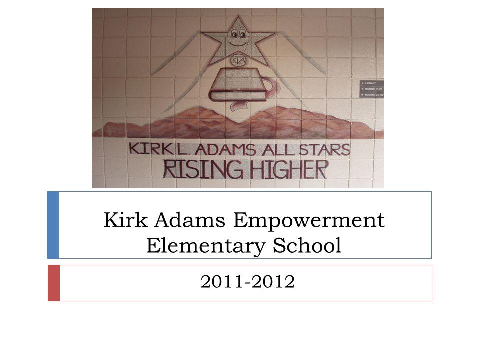 Kirk Adams Empowerment Elementary School 2011-2012