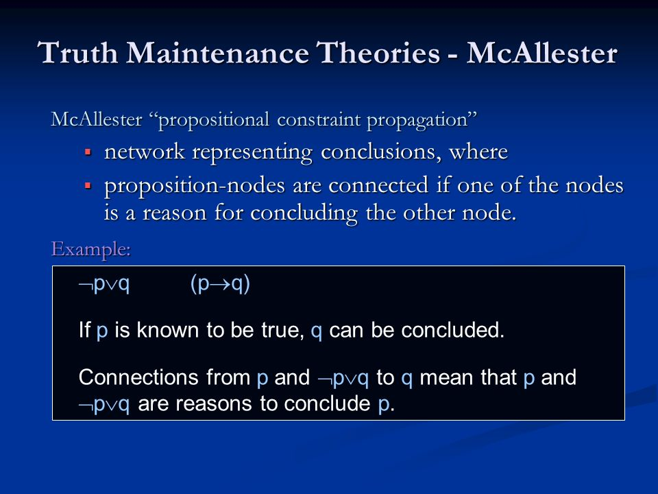 Truth Maintenance Theories - McAllester McAllester propositional constraint propagation network representing conclusions, where network representing c