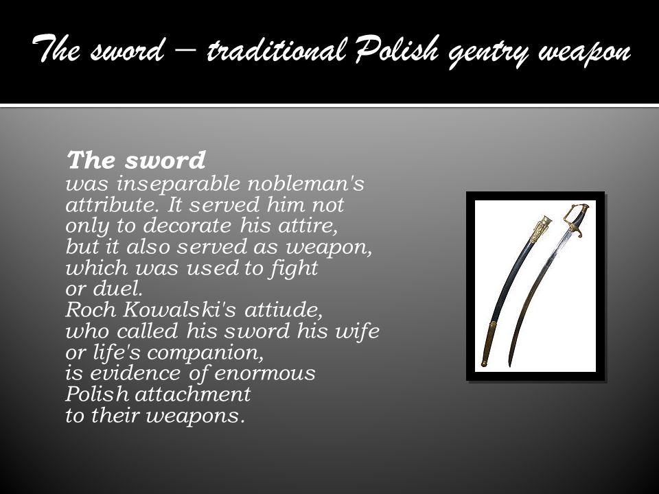 The sword was inseparable nobleman s attribute.