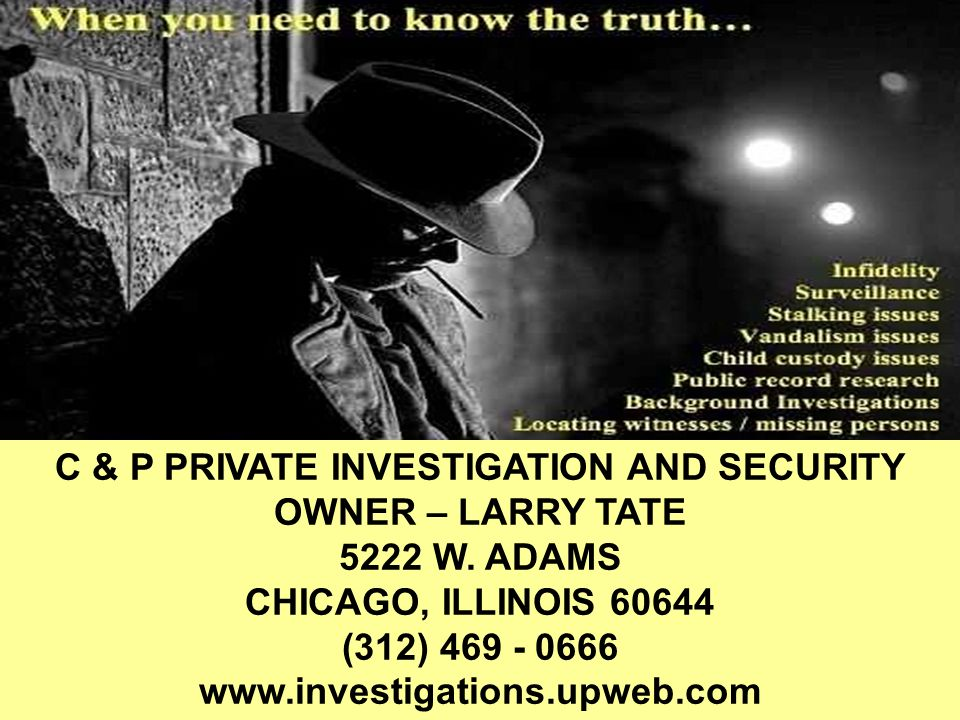 C & P PRIVATE INVESTIGATION AND SECURITY OWNER – LARRY TATE 5222 W.