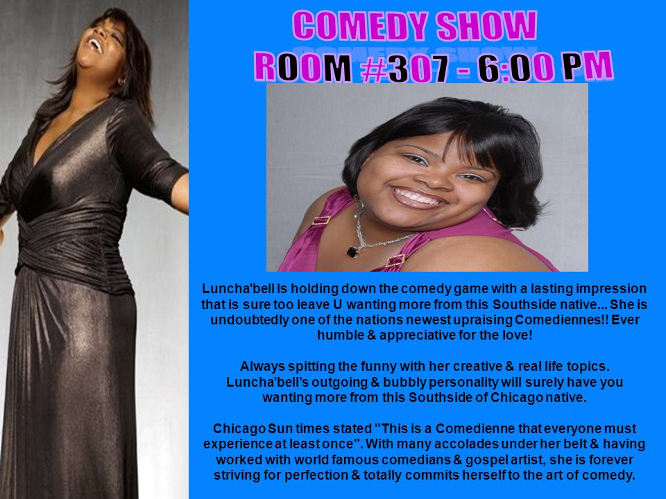 Host Lady Lunchabell Luncha bell Is holding down the comedy game with a lasting impression that is sure too leave U wanting more from this Southside native...