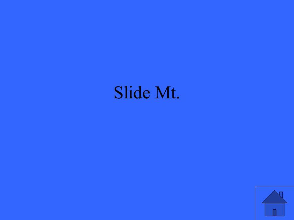 Slide Mt.