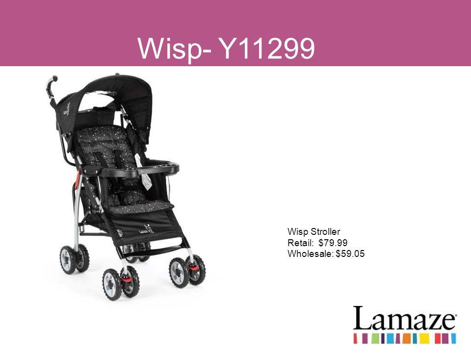 Wisp- Y11299 Wisp Stroller Retail: $79.99 Wholesale: $59.05