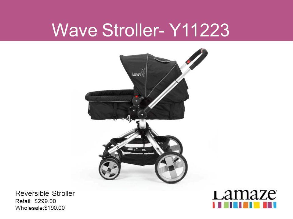 Wave Stroller- Y11223 Reversible Stroller Retail: $299.00 Wholesale:$190.00