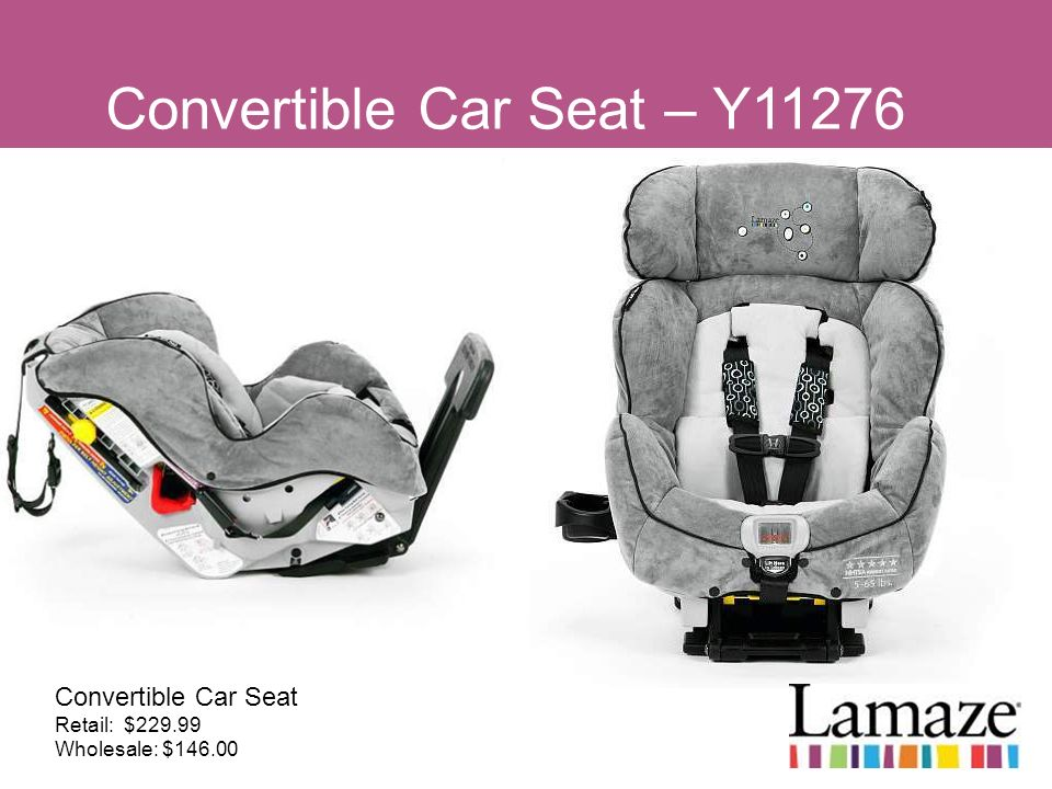 Convertible Car Seat – Y11276 Convertible Car Seat Retail: $229.99 Wholesale: $146.00