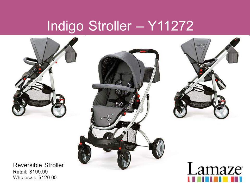 Indigo Stroller – Y11272 Reversible Stroller Retail: $199.99 Wholesale: $120.00