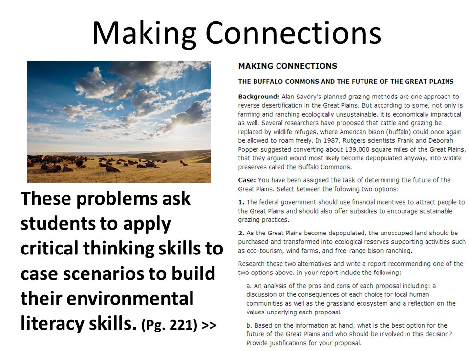 Making Connections These problems ask students to apply critical thinking skills to case scenarios to build their environmental literacy skills. (Pg.