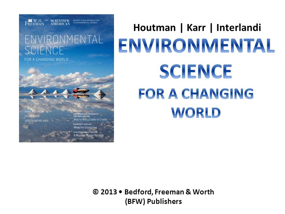 Houtman | Karr | Interlandi © 2013 Bedford, Freeman & Worth (BFW) Publishers