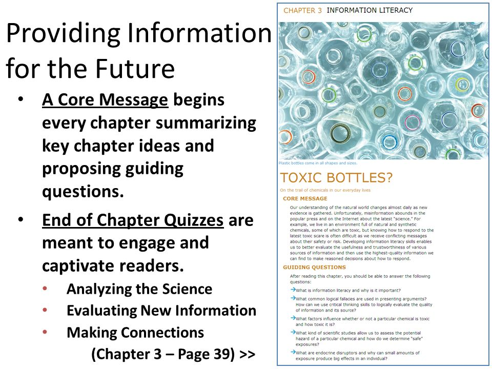 Providing Information for the Future A Core Message begins every chapter summarizing key chapter ideas and proposing guiding questions. End of Chapter