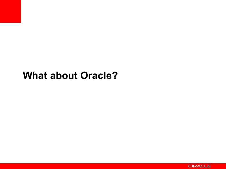 What about Oracle?