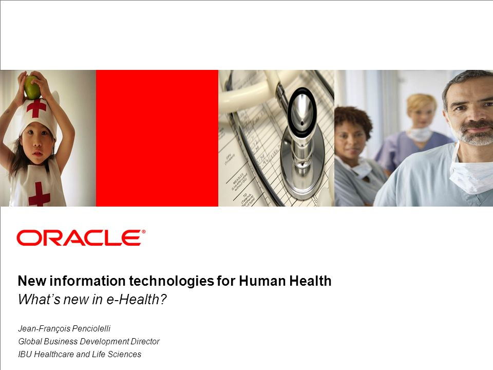 New information technologies for Human Health Whats new in e-Health? Jean-François Penciolelli Global Business Development Director IBU Healthcare and