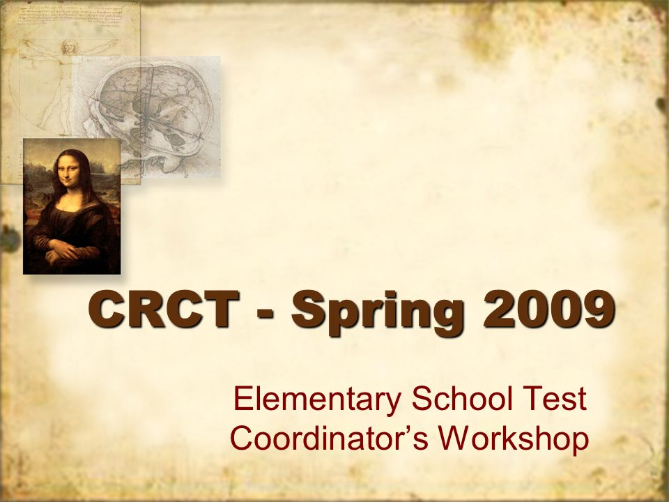CRCT - Spring 2009 Elementary School Test Coordinators Workshop