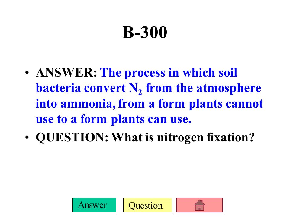 Question Answer B-200 ANSWER: A biotic process that removes carbon from the atmosphere. QUESTION: What is photosynthesis?