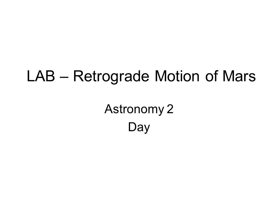 LAB – Retrograde Motion of Mars Astronomy 2 Day