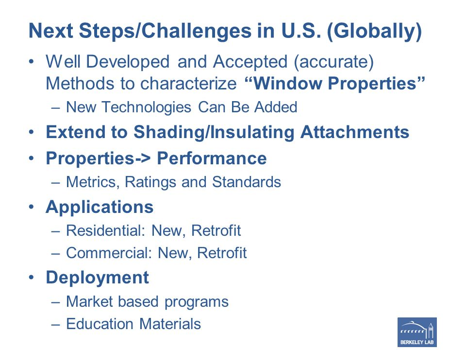 Next Steps/Challenges in U.S. (Globally) Well Developed and Accepted (accurate) Methods to characterize Window Properties –New Technologies Can Be Add