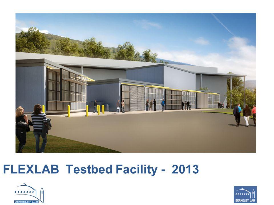 FLEXLAB Testbed Facility - 2013