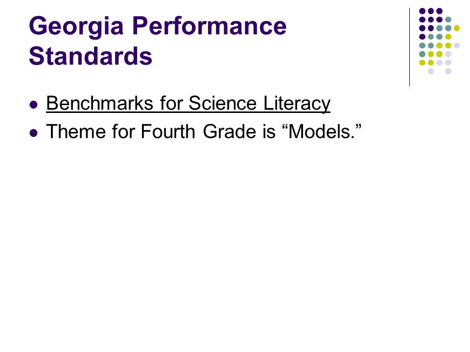Georgia Performance Standards Benchmarks for Science Literacy Theme for Fourth Grade is Models.