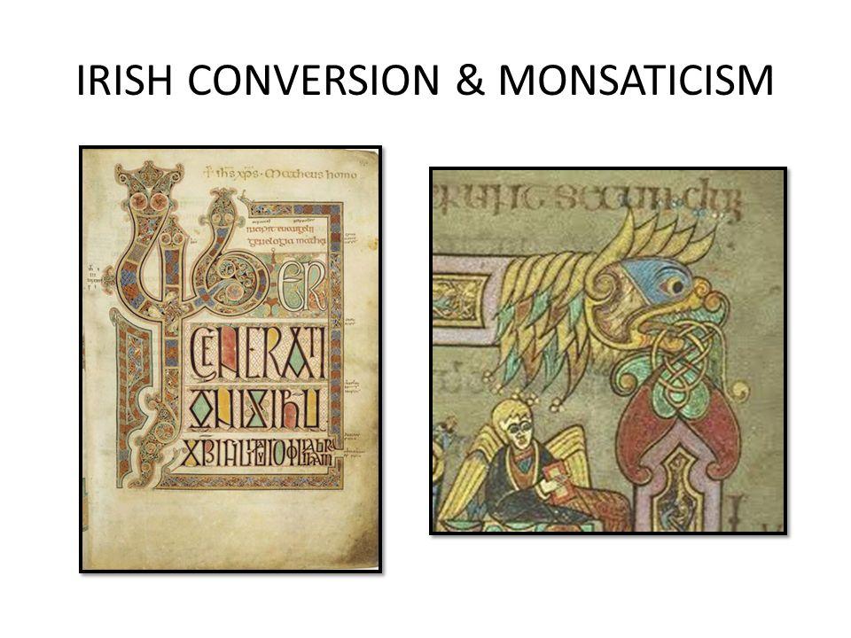 IRISH CONVERSION & MONSATICISM