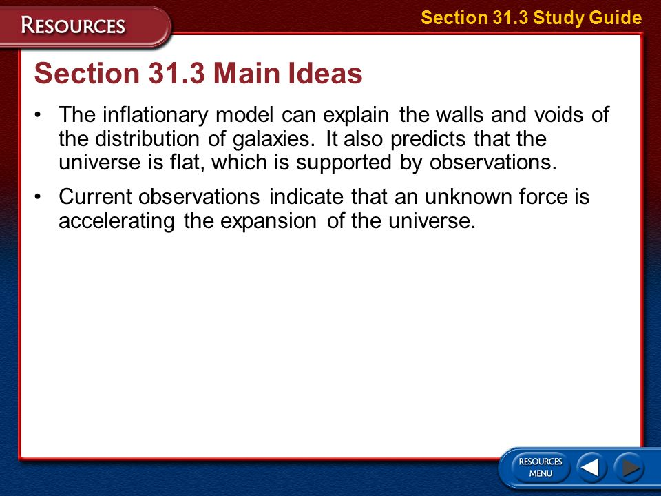 Section 31.3 Main Ideas The Big Bang theory proposes that the universe began as a single point and has been expanding ever since. The steady-state the