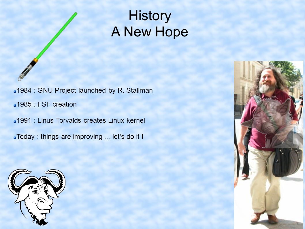 History A New Hope 1984 : GNU Project launched by R.