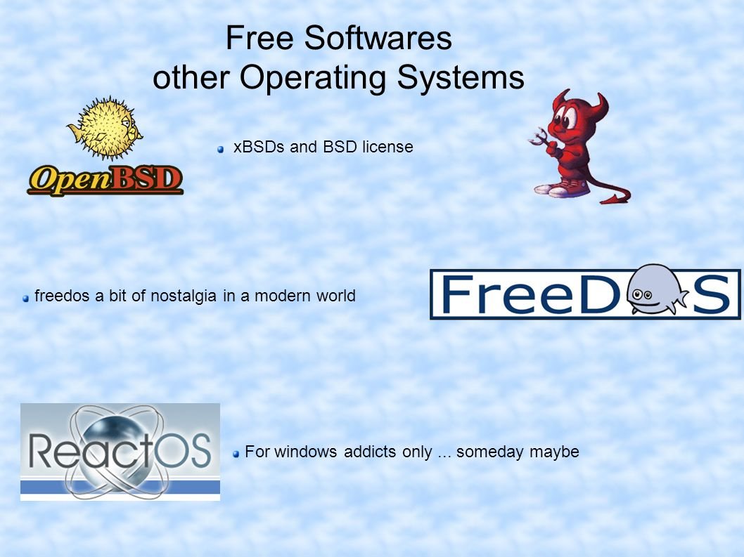 Free Softwares other Operating Systems xBSDs and BSD license freedos a bit of nostalgia in a modern world For windows addicts only...