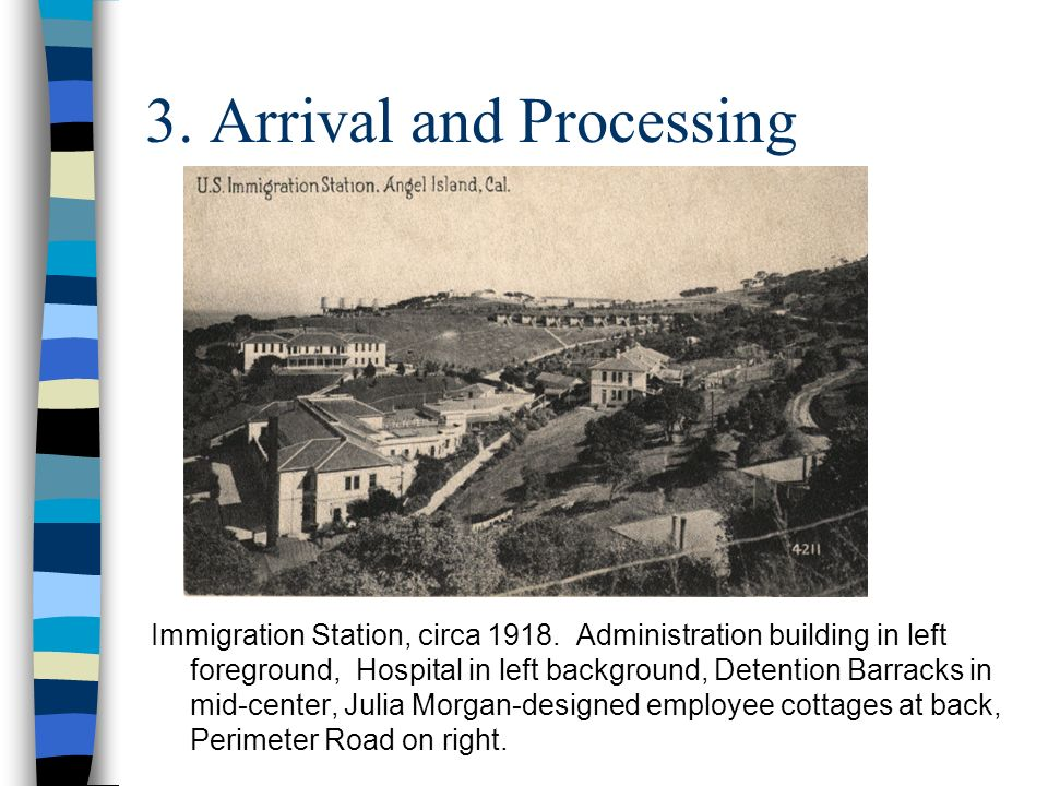 3. Arrival and Processing Immigration Station, circa 1918.