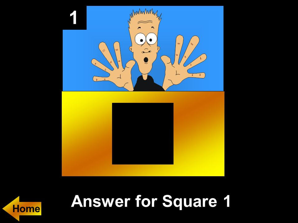1 Answer for Square 1 Home