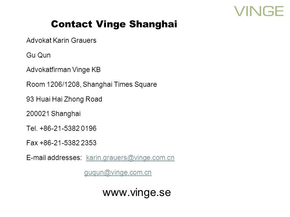 Contact Vinge Shanghai Advokat Karin Grauers Gu Qun Advokatfirman Vinge KB Room 1206/1208, Shanghai Times Square 93 Huai Hai Zhong Road 200021 Shanghai Tel.