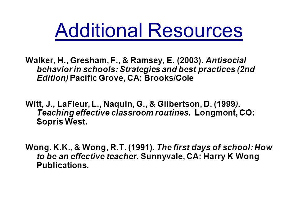 Additional Resources Walker, H., Gresham, F., & Ramsey, E.