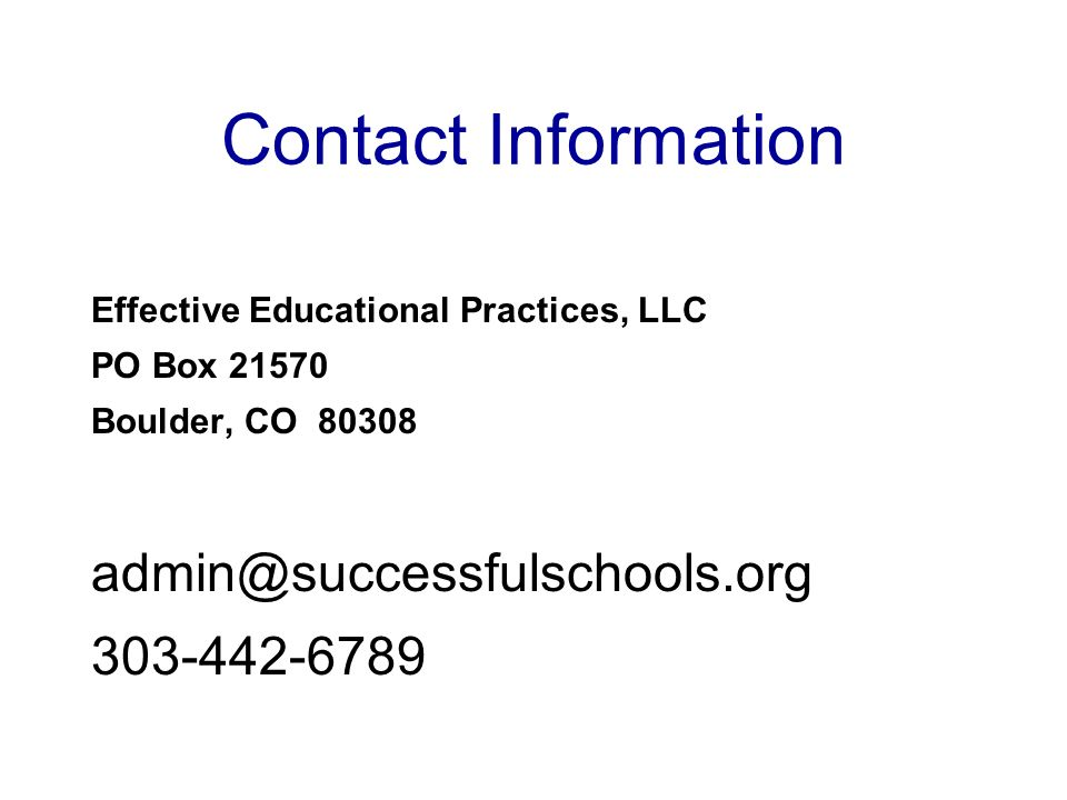 Contact Information Effective Educational Practices, LLC PO Box Boulder, CO
